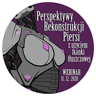 Webinar – Perspektywy rekonstrukcji piersi z użyciem tkanki tłuszczowej