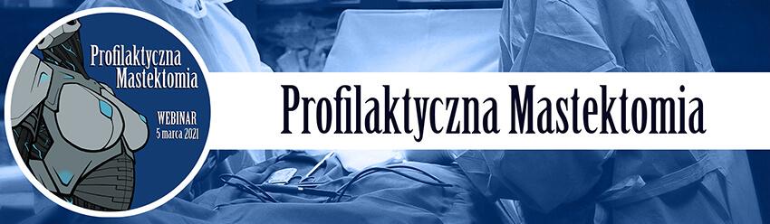 Webinar - Profilaktyczna Mastektomia